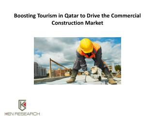 Boosting Tourism in Qatar to Drive the Commercial Construction Market : Ken Research