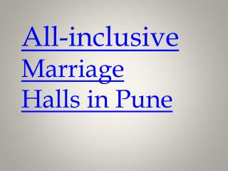 All-inclusive Marriage Halls in Pune