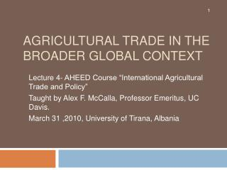 Agricultural Trade in the broader global context