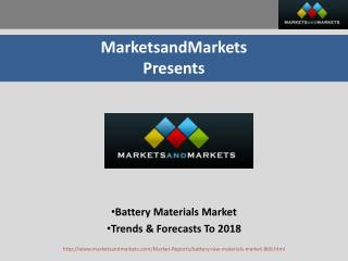 Battery Materials Market - Trends & Forecasts To 2018