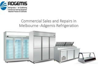 Commercial Sales and Repairs in Melbourne - Adgemis Refrigeration