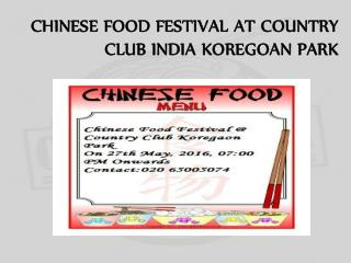 CHINESE FOOD FESTIVAL AT COUNTRY CLUB INDIA KOREGOAN PARK