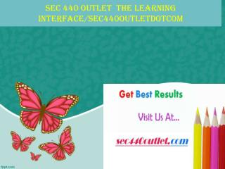 SEC 440 OUTLET  The learning interface/sec440outletdotcom