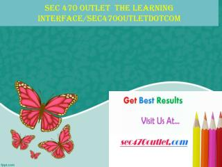 SEC 470 OUTLET  The learning interface/sec470outletdotcom