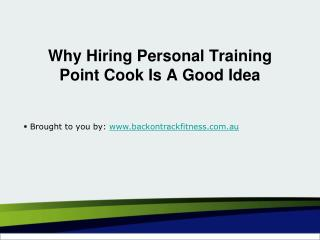 Why Hiring Personal Training Point Cook Is A Good Idea