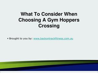 What To Consider When Choosing A Gym Hoppers Crossing