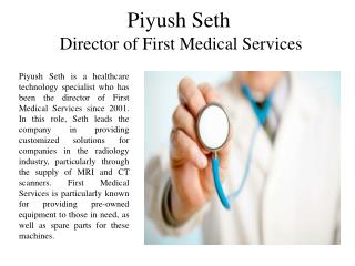 Piyush Seth Director of First Medical Services