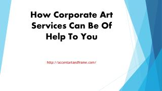 How Corporate Art Services Can Be Of Help To You
