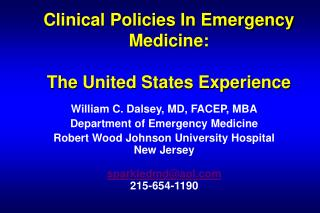 Clinical Policies In Emergency Medicine: The United States Experience