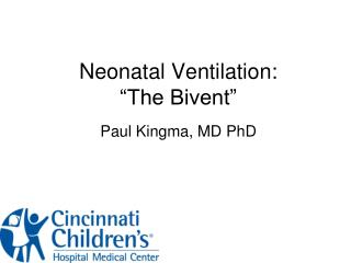 "Neonatal Ventilation:   ""The Bivent"""