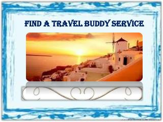 Find A Travel Buddy Service