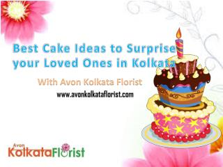 Best Cake Ideas to Surprise Your Loved Ones in Kolkata