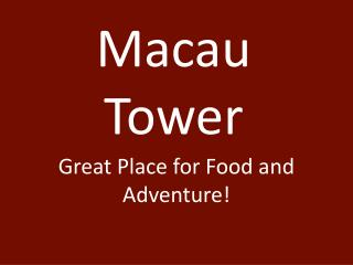 Macau Tower: Great Place for Food and Adventure!