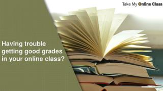 Trouble Getting Good Grades? Try Our Take My Online Class Services