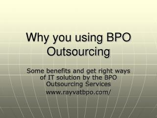 Why you using BPO Outsourcing