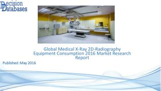 Medical X Ray 2D Radiography Equipment Consumption Market Analysis and Forecasts 2021