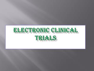 Electronic Clinical Trials