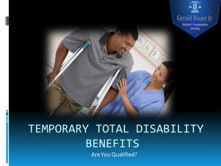 Work Injury Attorney Explains Temporary Total Disability Benefits