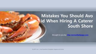 Mistakes You Should Avoid When Hiring A Caterer South Shore
