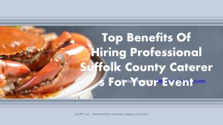 Top Benefits Of Hiring Professional Suffolk County Caterers For Your Event