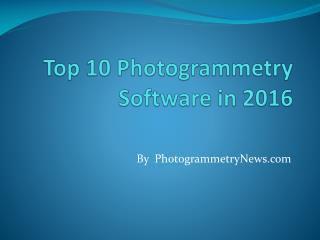 Top 10 Photogrammetry Software in 2016