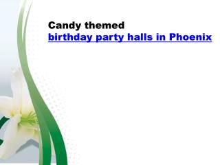 Candy themed birthday party halls in Phoenix