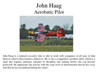 John Haag - Aerobatic Pilot