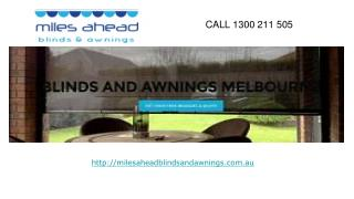 Miles Ahead Blinds & Awnings Melbourne