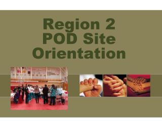 Region 2  POD Site Orientation