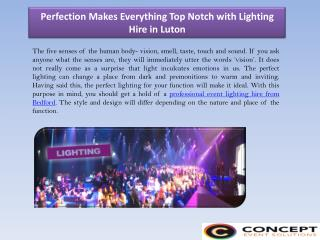 Perfection Makes Everything Top Notch with Lighting Hire in Luton