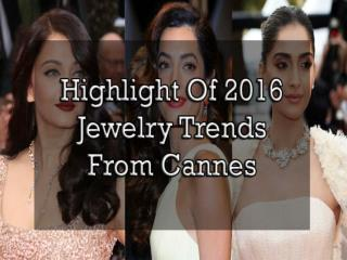 Highlight of 2016 Jewelry Trends From Cannes