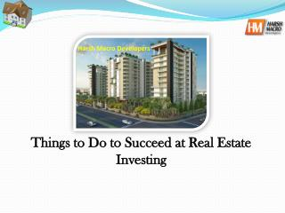 Things to Do to Succeed at Real Estate Investing