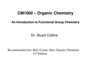 CM1000 – Organic Chemistry An Introduction to Functional Group Chemistry