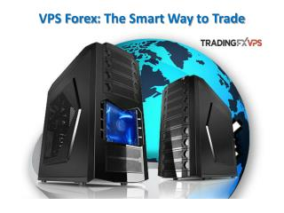 Vps forex: the smart way to trade