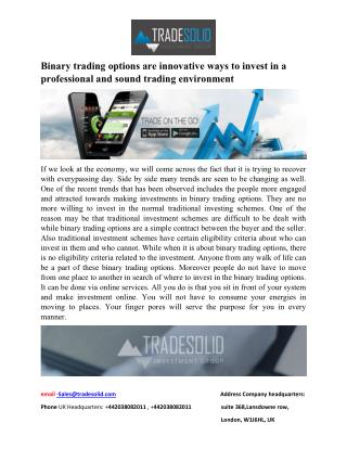 Binary trading options are innovative ways to invest in a professional and sound trading environment