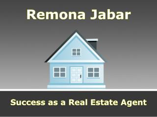 Remona Jabar - Success as a Real Estate Agent