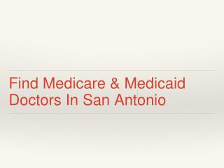 Find Medicare & Medicaid Doctors In San Antonio