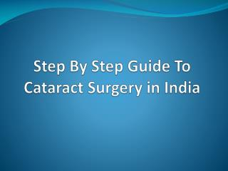 Step By Step Guide To Cataract Surgery in India