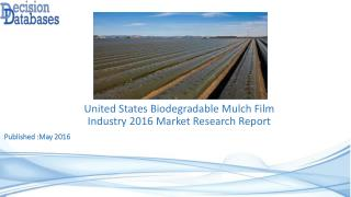 Biodegradable Mulch Film Market United States Analysis and Forecasts 2021
