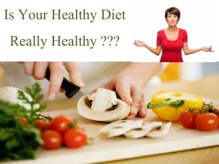 Is Your Diet Healthy Really Healthy