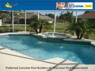Preferred Concrete Pool Builders of - Precision Pool Queensland
