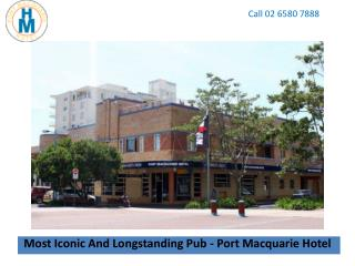 Most Iconic And Longstanding Pub - Port Macquarie Hotel