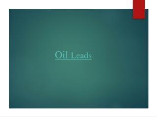 Oil Leads