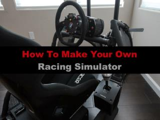 How To Make Your Own Racing Simulator