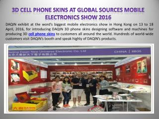 3D Cell phone skins at Global Sources Mobile Electronics Show 2016