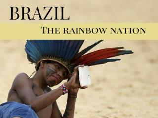 Brazil: The rainbow nation