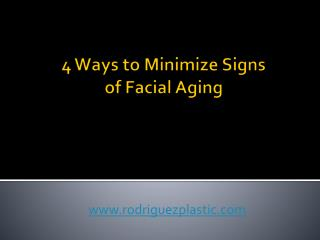 4 Ways to Minimize Signs of Facial Aging
