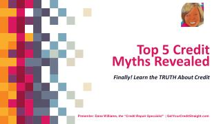 Top 5 Credit Myths - Learn the Secrets the Credit Bureaus Don't Want You to Know
