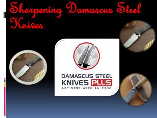 Sharpening Damascus Steel Knives