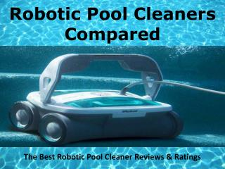 The Best Robotic Pool Cleaner Reviews & Ratings